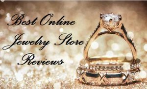 Best Online Jewelry Store Reviews
